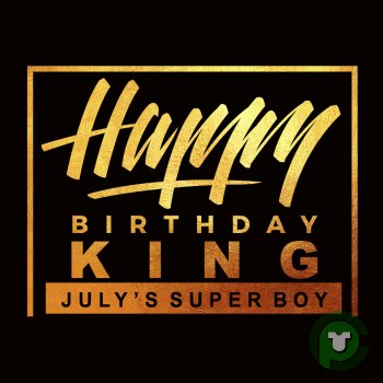 Happy Birthday King July Super Star
