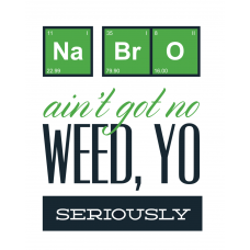 Ain't Got No Weed Science Tshirt