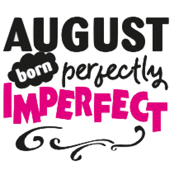 August Born Perfectly Imperfect (Phone Case)
