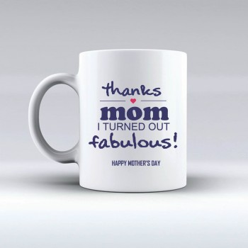 Thanks Mum I Turned Out Fabulous