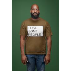 I like Some People